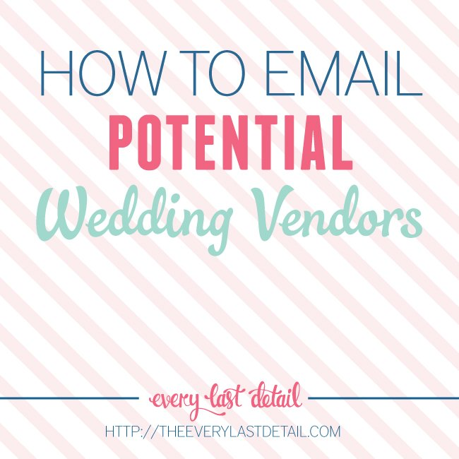 How To: Email Potential Wedding Vendors | Every Last Detail Contributor