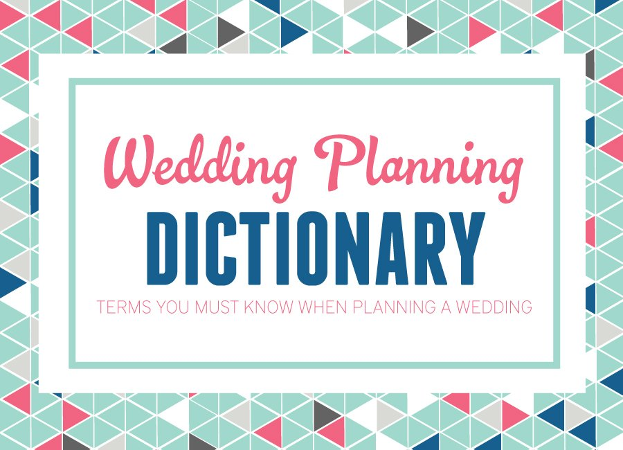 A Wedding Planning Dictionary: Terms You Must Know When Planning A Wedding